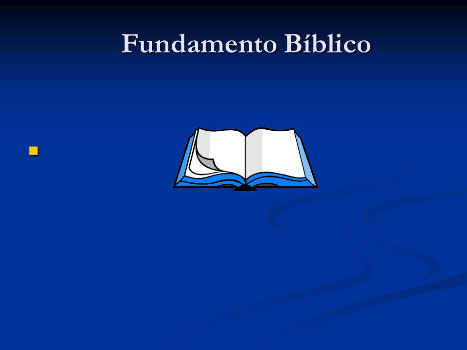 Fundamento Bíblico Fundamento Bíblico