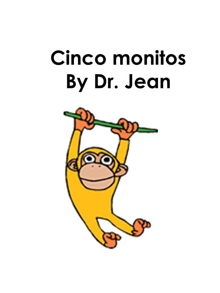Cinco monitos By Dr. Jean