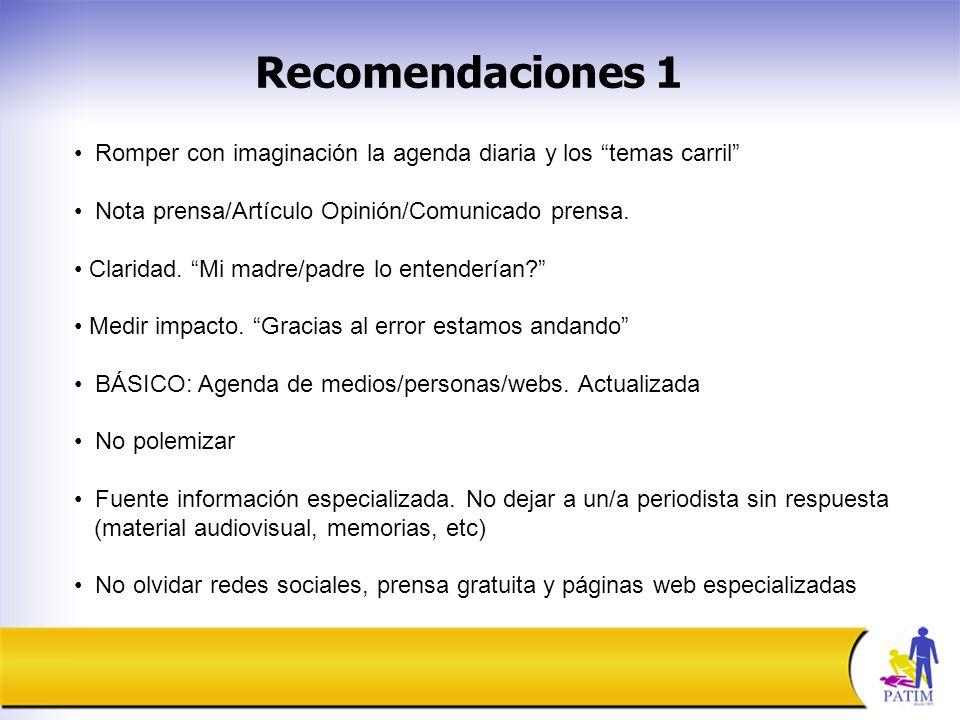 Recomendaciones 1 Romper con imaginación la agenda diaria y los temas carril Nota prensa/Artículo Opinión/Comunicado prensa.