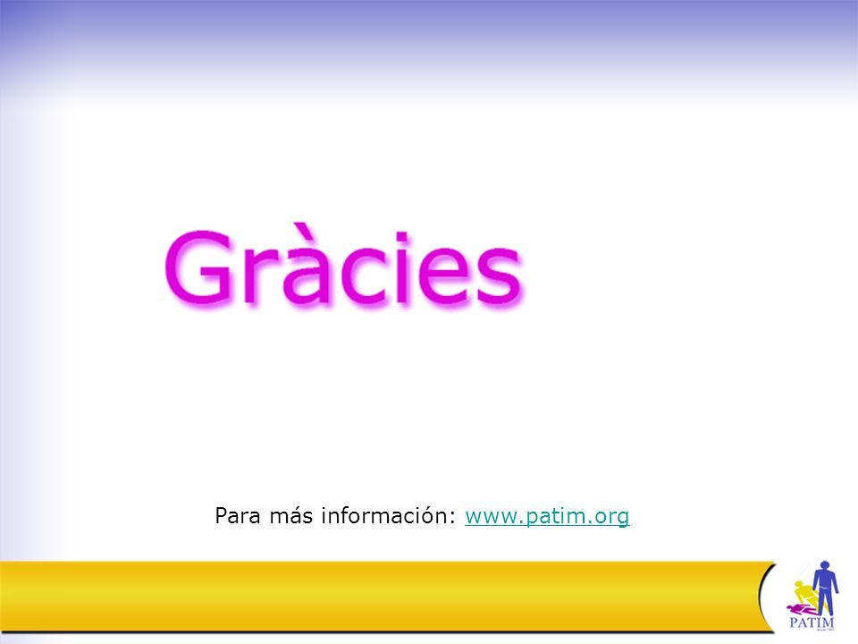 Para más información: www.patim.orgwww.patim.org