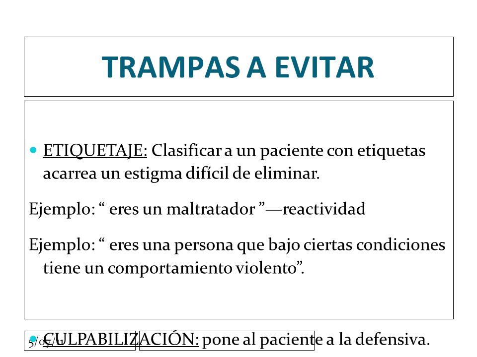 5/07/11 TRAMPAS A EVITAR ETIQUETAJE: Clasificar a un paciente con etiquetas acarrea un estigma difícil de eliminar.