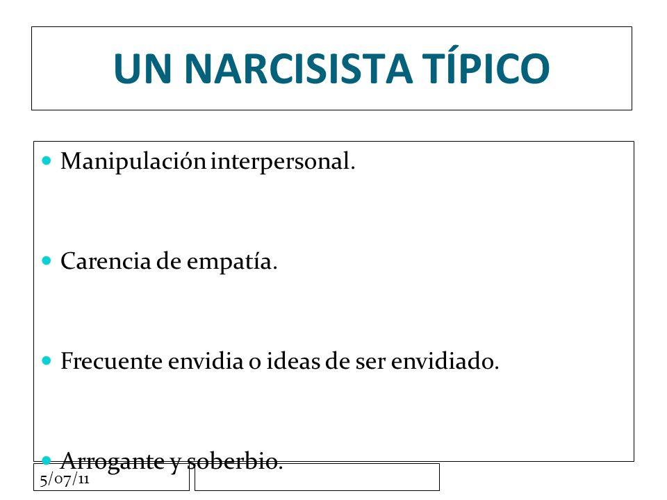5/07/11 UN NARCISISTA TÍPICO Manipulación interpersonal.