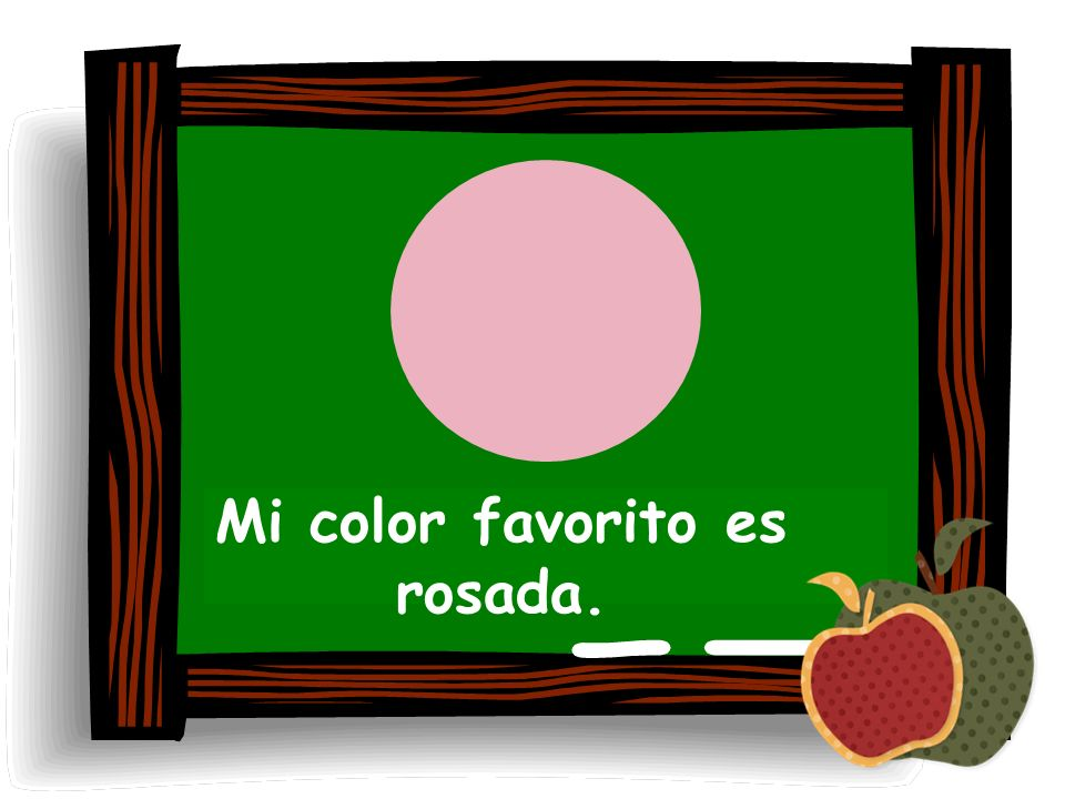 Mi color favorito es rosada.