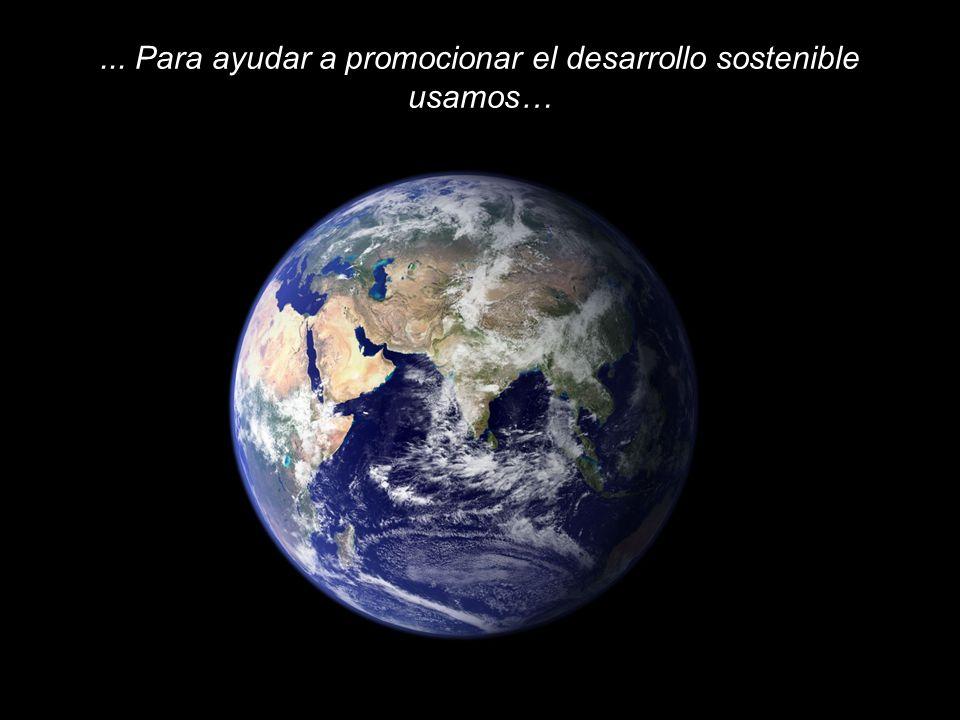 E A R T H C H A R T E R I N T E R N A T I O N A L... Para ayudar a promocionar el desarrollo sostenible usamos…