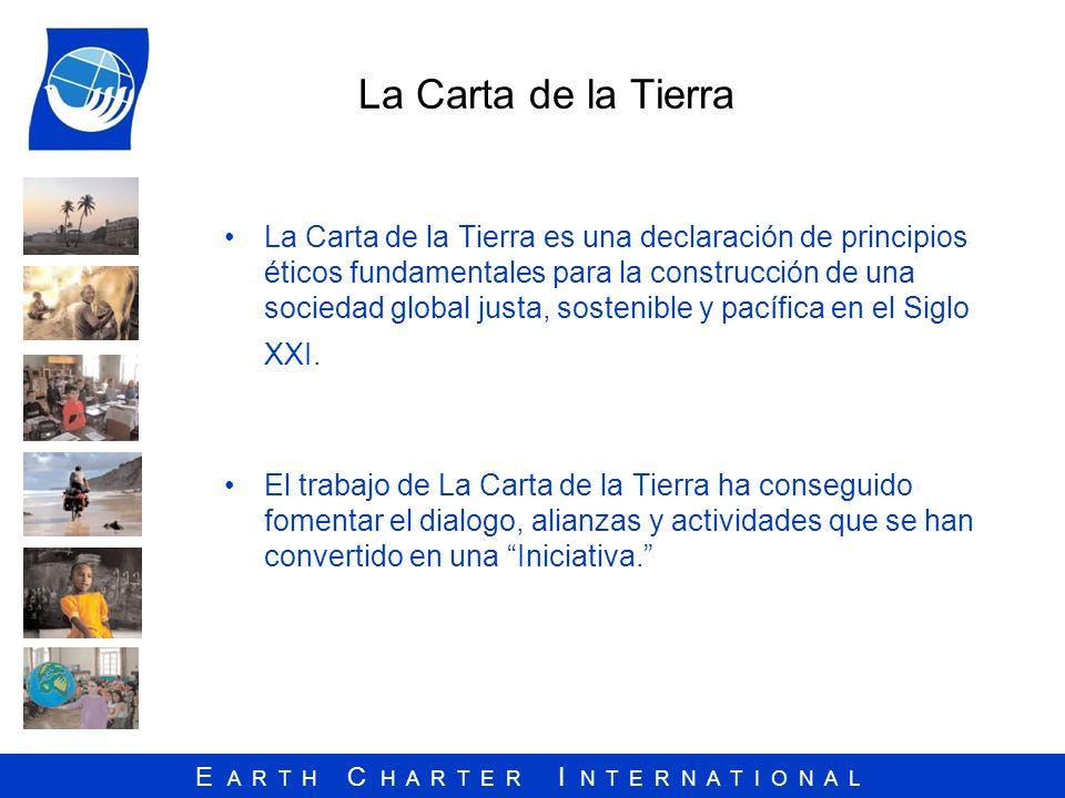 E A R T H C H A R T E R I N T E R N A T I O N A L La Carta de la Tierra La Carta de la Tierra es una declaración de principios éticos fundamentales pa