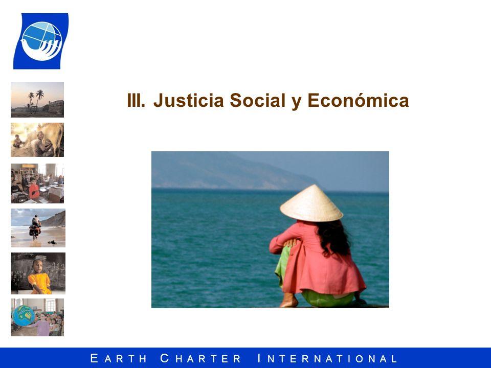 E A R T H C H A R T E R I N T E R N A T I O N A L III. Justicia Social y Económica