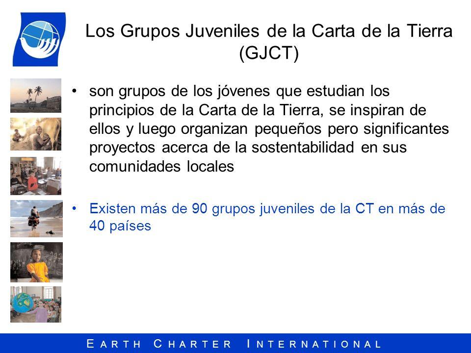 E A R T H C H A R T E R I N T E R N A T I O N A L Los Grupos Juveniles de la Carta de la Tierra (GJCT) son grupos de los jóvenes que estudian los prin