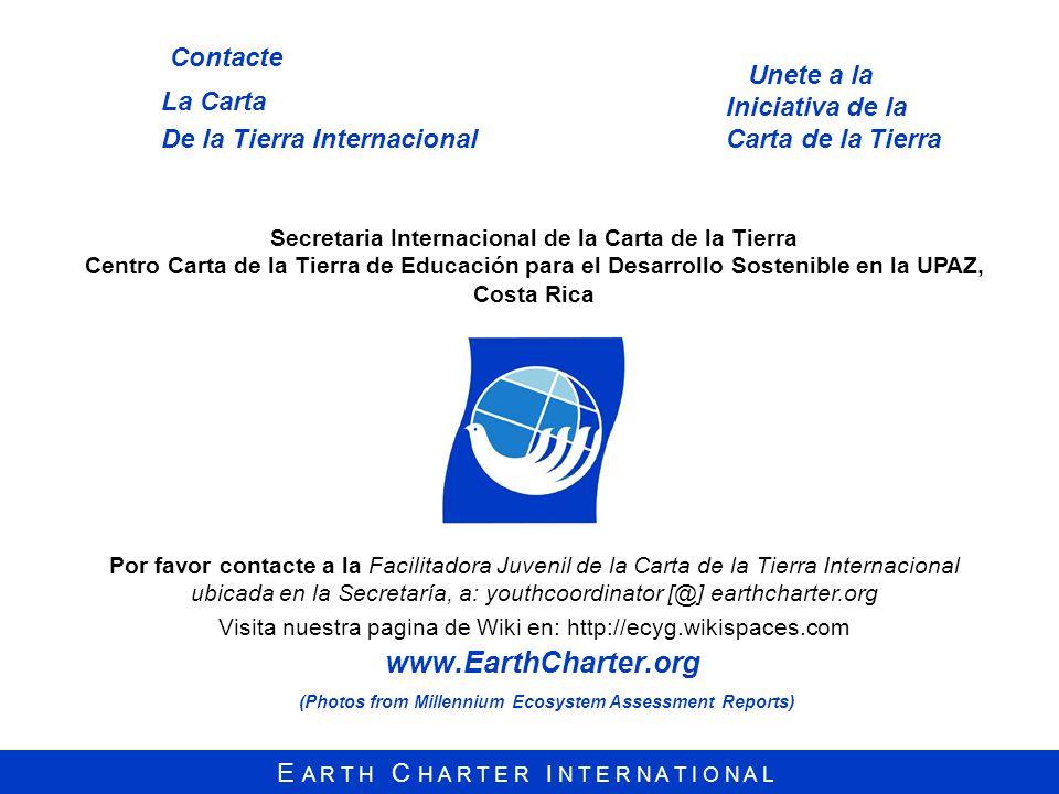 E A R T H C H A R T E R I N T E R N A T I O N A L www.EarthCharter.org (Photos from Millennium Ecosystem Assessment Reports) De la Tierra Internaciona