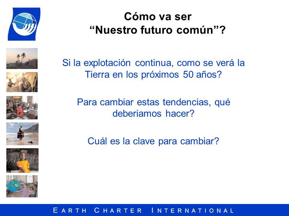 E A R T H C H A R T E R I N T E R N A T I O N A L Impulsar el estudio de la sostenibilidad ecológica y promover el intercambio abierto y la extensa aplicación del conocimiento adquirido