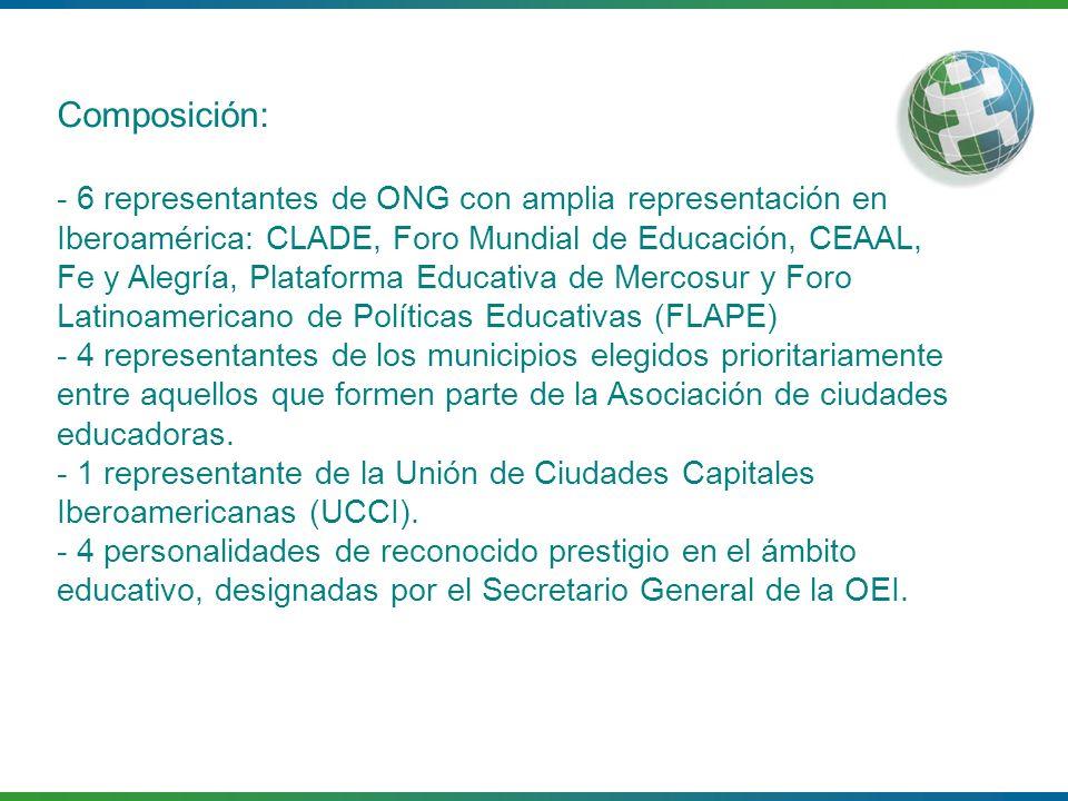 Composición: - 6 representantes de ONG con amplia representación en Iberoamérica: CLADE, Foro Mundial de Educación, CEAAL, Fe y Alegría, Plataforma Ed