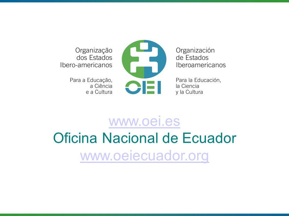 www.oei.es Oficina Nacional de Ecuador www.oeiecuador.org