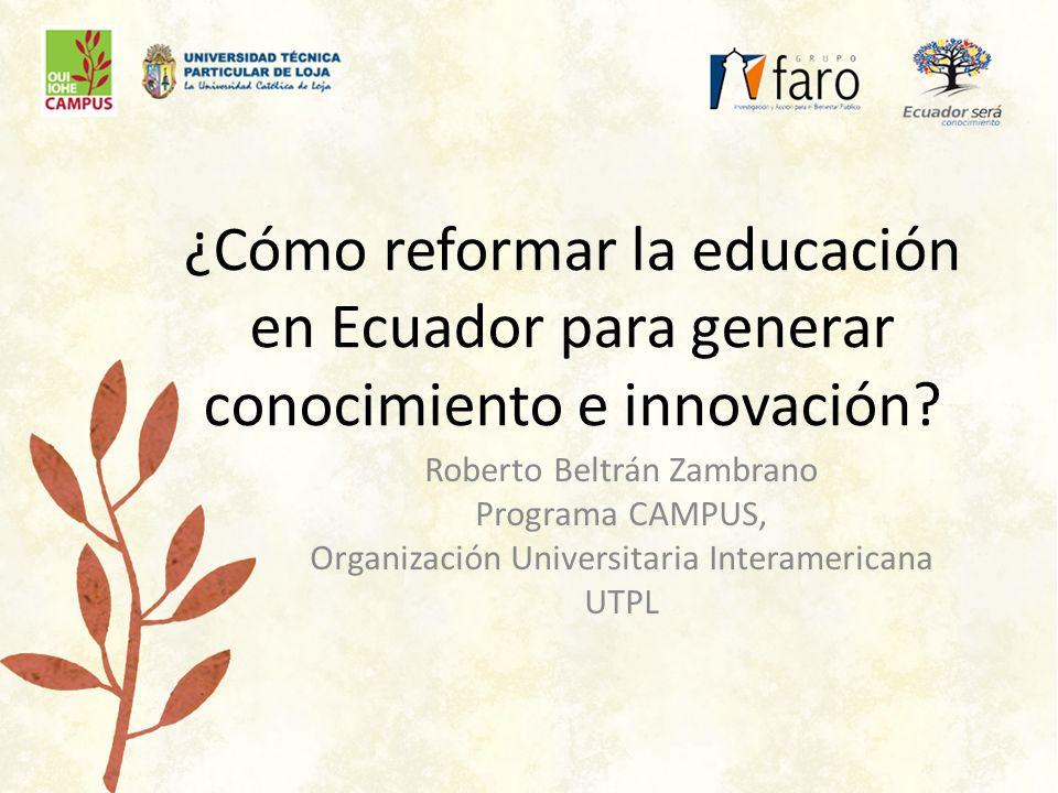 ¿Cómo reformar la educación en Ecuador para generar conocimiento e innovación.
