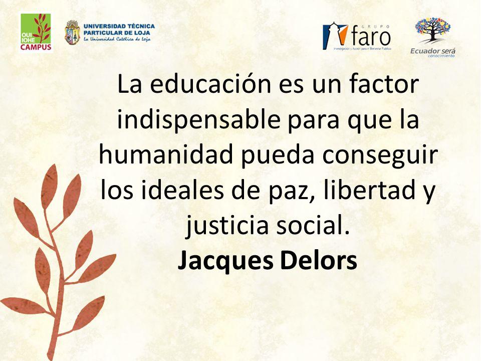 La educación es un factor indispensable para que la humanidad pueda conseguir los ideales de paz, libertad y justicia social.