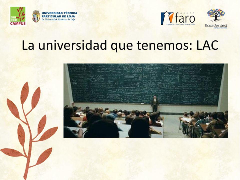 La universidad que tenemos: LAC