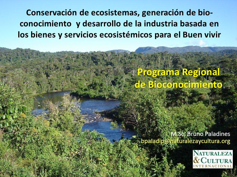 Conservación de ecosistemas, generación de bio- conocimiento y desarrollo de la industria basada en los bienes y servicios ecosistémicos para el Buen
