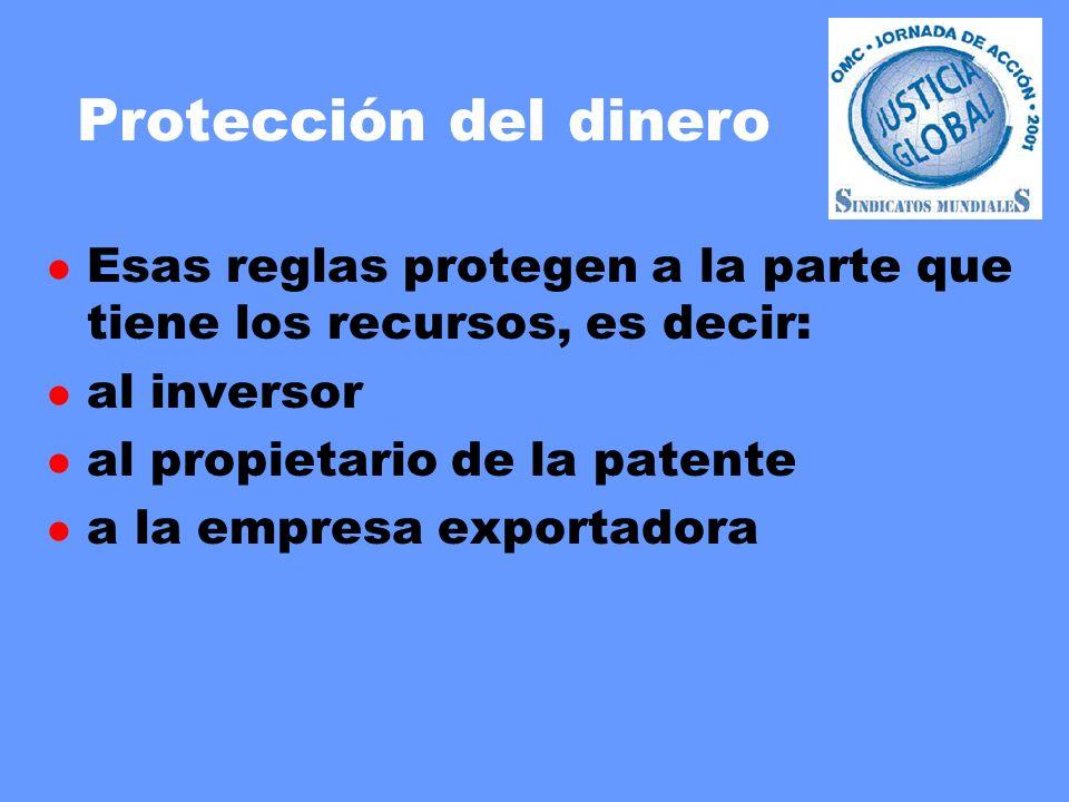 Protección del dinero l Esas reglas protegen a la parte que tiene los recursos, es decir: l al inversor l al propietario de la patente l a la empresa exportadora