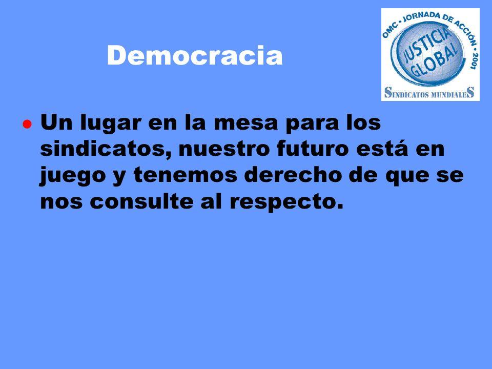 Democracia l Un lugar en la mesa para los sindicatos, nuestro futuro está en juego y tenemos derecho de que se nos consulte al respecto.
