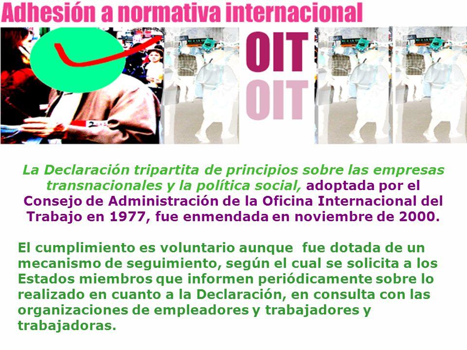 La Declaración tripartita de principios sobre las empresas transnacionales y la política social, adoptada por el Consejo de Administración de la Ofici