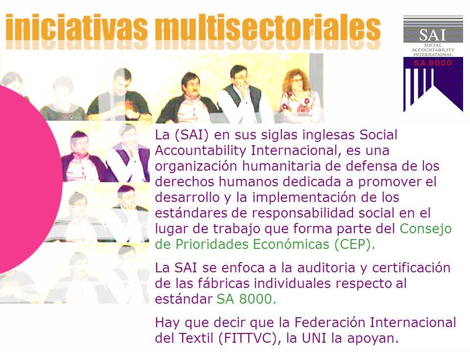 La (SAI) en sus siglas inglesas Social Accountability Internacional, es una organización humanitaria de defensa de los derechos humanos dedicada a pro