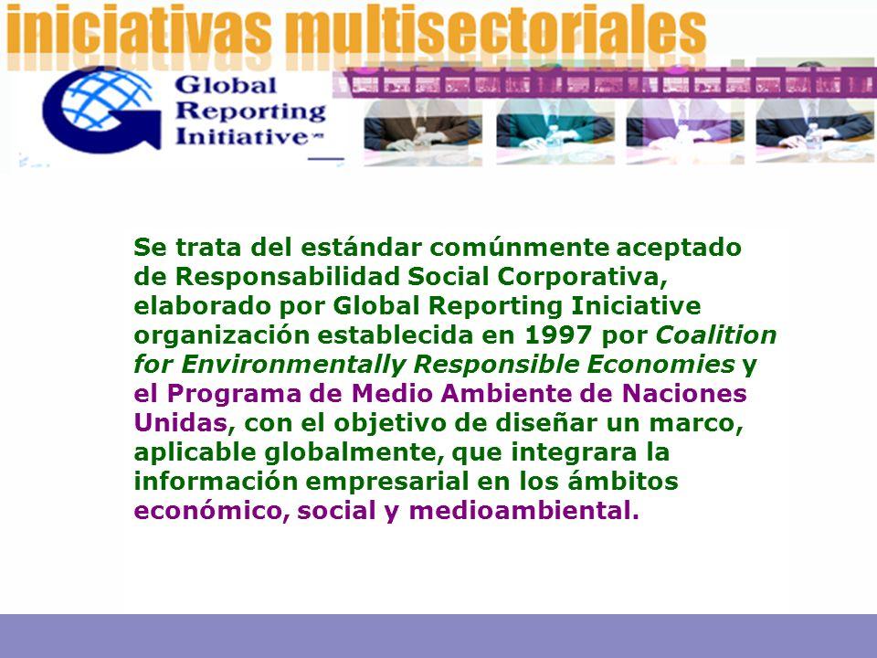 Se trata del estándar comúnmente aceptado de Responsabilidad Social Corporativa, elaborado por Global Reporting Iniciative organización establecida en