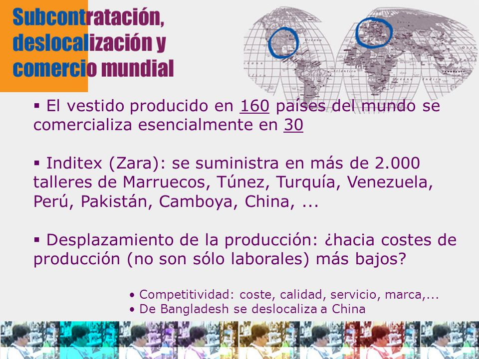 El vestido producido en 160 países del mundo se comercializa esencialmente en 30 Inditex (Zara): se suministra en más de 2.000 talleres de Marruecos,