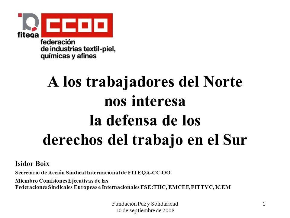 Fundación Paz y Solidaridad 10 de septiembre de 2008 1 Isidor Boix Secretario de Acción Sindical Internacional de FITEQA-CC.OO.