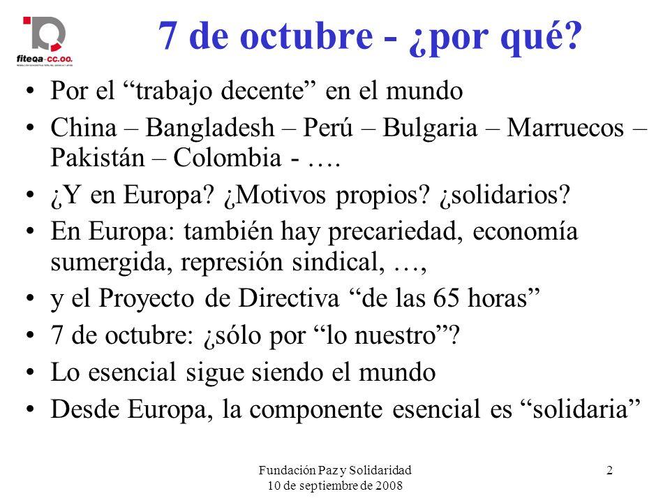 Fundación Paz y Solidaridad 10 de septiembre de 2008 2 7 de octubre - ¿por qué.