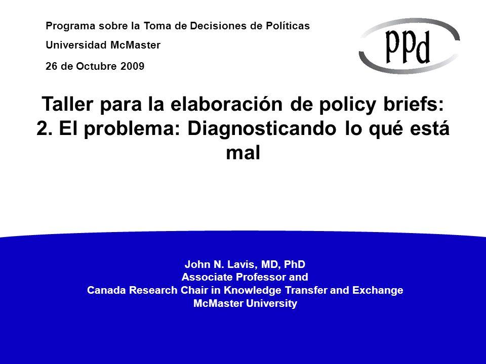 12 P2: ¿Cómo llegó el problema a ser considerado un problema.