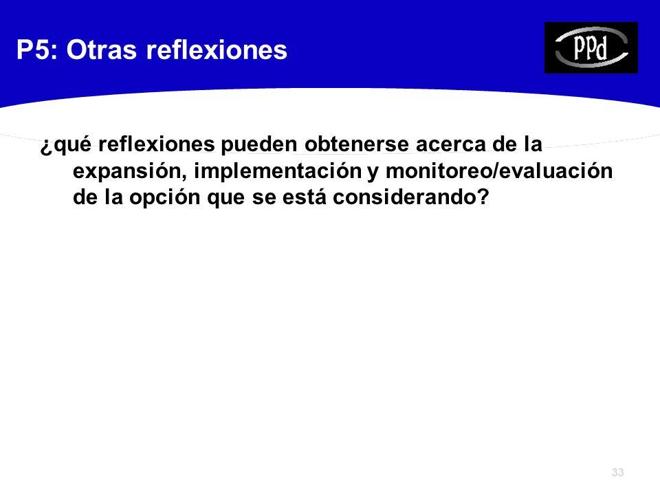 33 ¿qué reflexiones pueden obtenerse acerca de la expansión, implementación y monitoreo/evaluación de la opción que se está considerando.