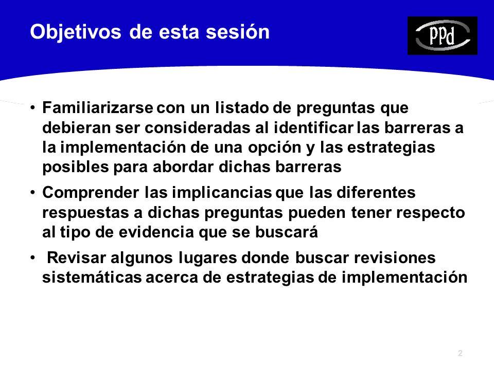 Preguntas a considerar 1.¿cuáles son las barreras potenciales para la implementación exitosa de una opción de política.