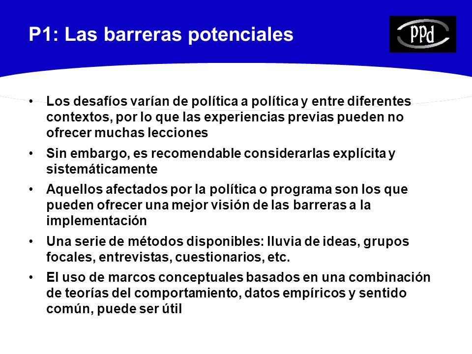 P2: Estrategias para el cambio de las conductas en los pacientes El comportamiento de los beneficiarios finales de la política o programa puede ser un obstáculo importante para la implementación exitosa, p.e.