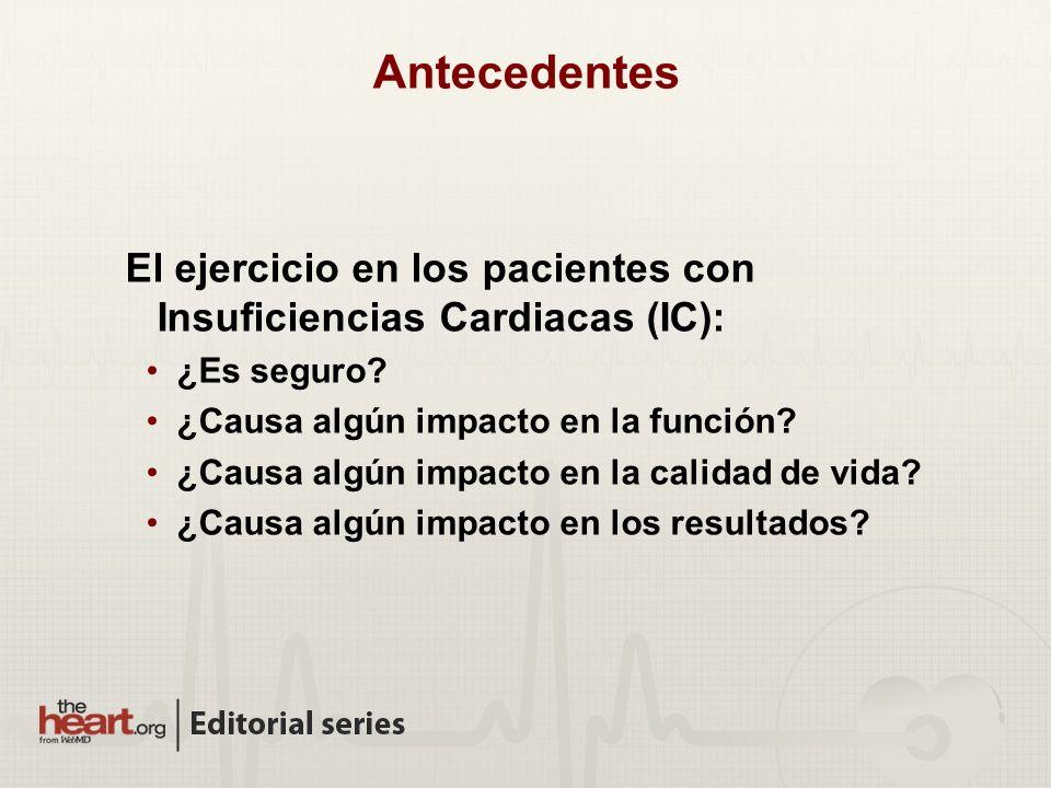Antecedentes El ejercicio en los pacientes con Insuficiencias Cardiacas (IC): ¿Es seguro.