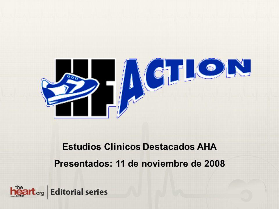 Estudios Clinicos Destacados AHA Presentados: 11 de noviembre de 2008