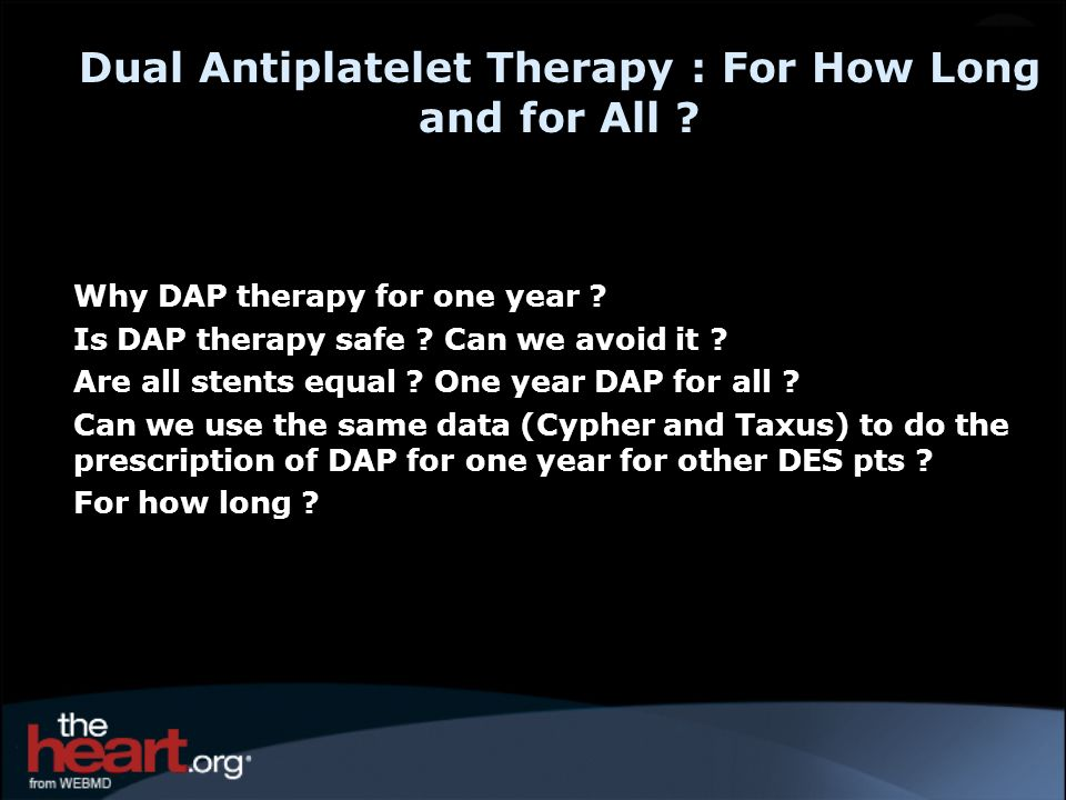 Why DAP therapy for one year .Is DAP therapy safe .