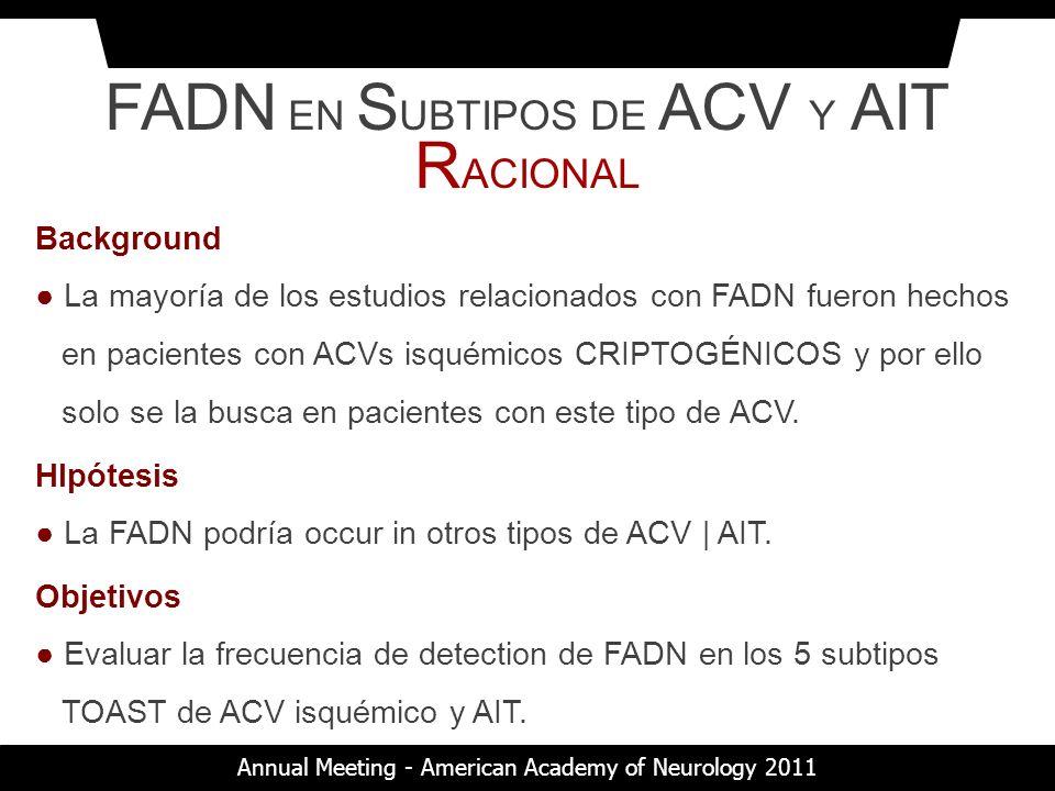 Background La mayoría de los estudios relacionados con FADN fueron hechos en pacientes con ACVs isquémicos CRIPTOGÉNICOS y por ello solo se la busca e