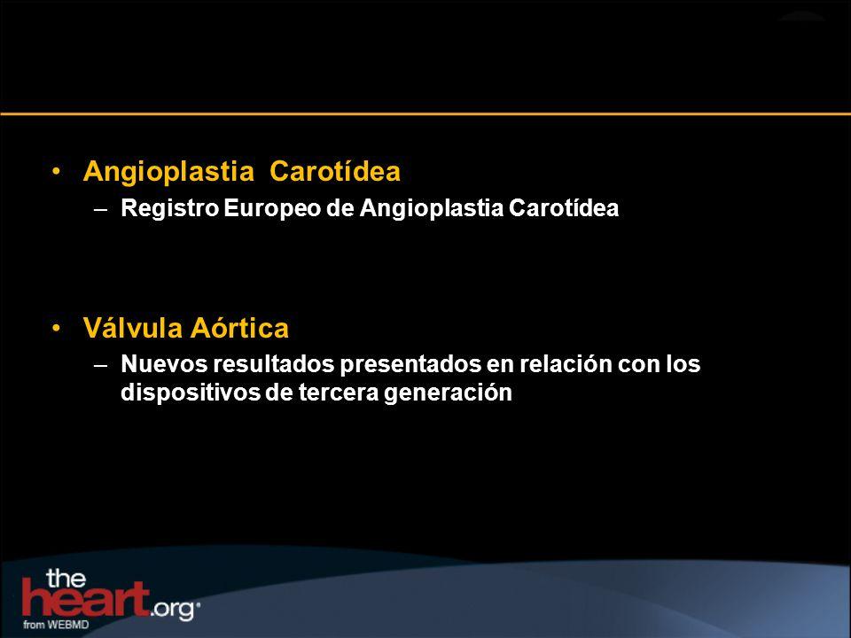 Angioplastia Carotídea –Registro Europeo de Angioplastia Carotídea Válvula Aórtica –Nuevos resultados presentados en relación con los dispositivos de