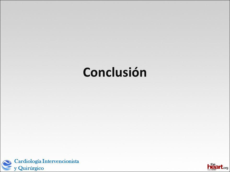Cardiología Intervencionista y Quirúrgico Conclusión