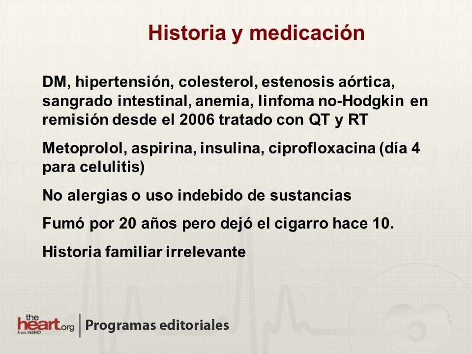 DM, hipertensión, colesterol, estenosis aórtica, sangrado intestinal, anemia, linfoma no-Hodgkin en remisión desde el 2006 tratado con QT y RT Metopro
