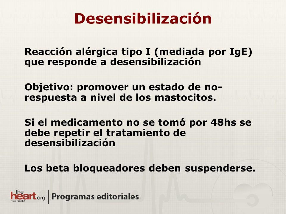 Desensibilización Reacción alérgica tipo I (mediada por IgE) que responde a desensibilización Objetivo: promover un estado de no- respuesta a nivel de