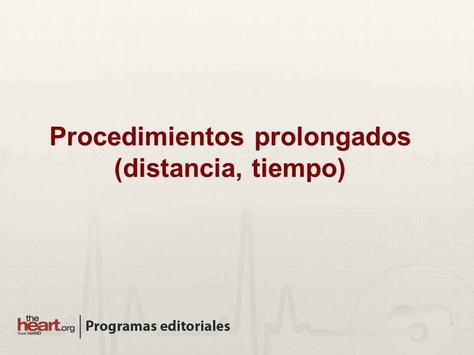 Procedimientos prolongados (distancia, tiempo)