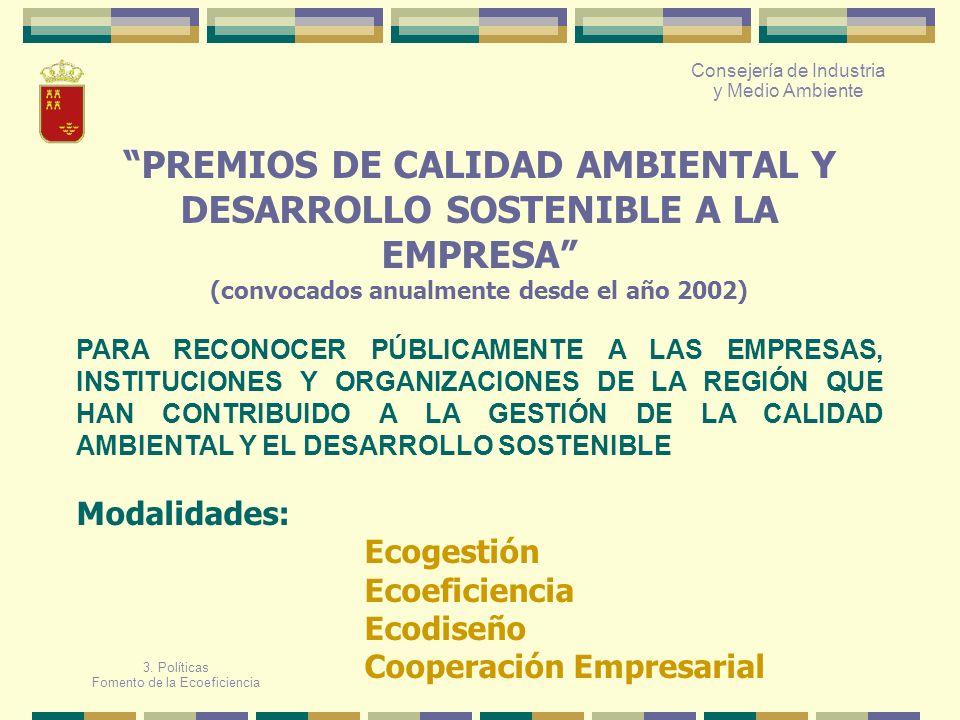 Consejería de Industria y Medio Ambiente PREMIOS DE CALIDAD AMBIENTAL Y DESARROLLO SOSTENIBLE A LA EMPRESA (convocados anualmente desde el año 2002) P