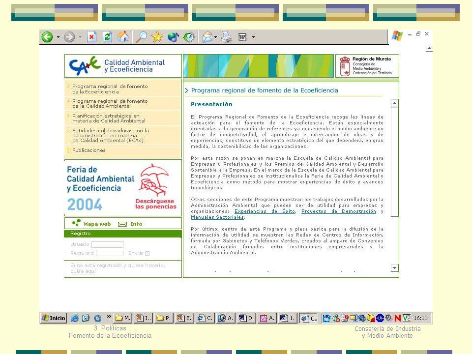Consejería de Industria y Medio Ambiente 3. Políticas Fomento de la Ecoeficiencia