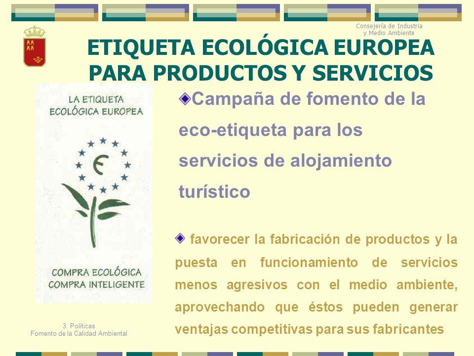 ETIQUETA ECOLÓGICA EUROPEA PARA PRODUCTOS Y SERVICIOS Campaña de fomento de la eco-etiqueta para los servicios de alojamiento turístico favorecer la f