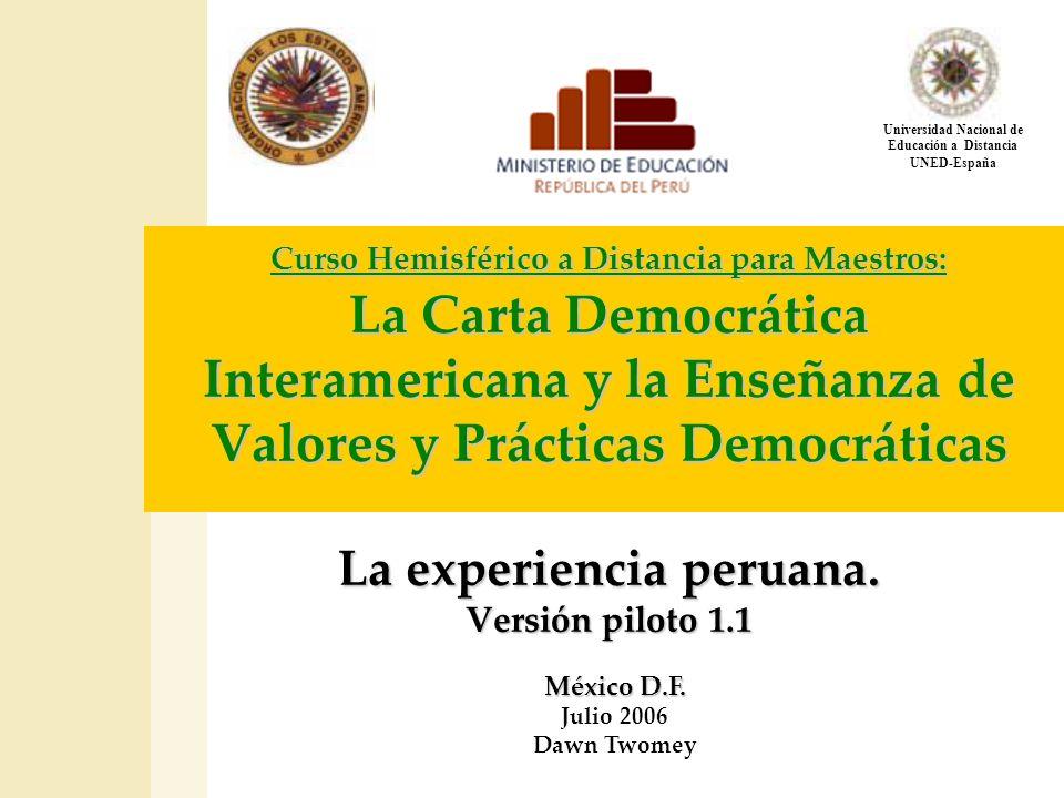 Curso Hemisférico a Distancia para Maestros: La Carta Democrática Interamericana y la Enseñanza de Valores y Prácticas Democráticas La experiencia per