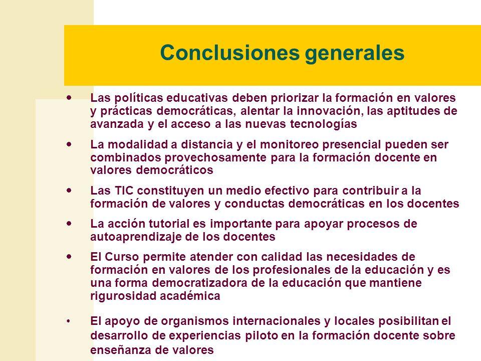 Conclusiones generales Las políticas educativas deben priorizar la formación en valores y prácticas democráticas, alentar la innovación, las aptitudes