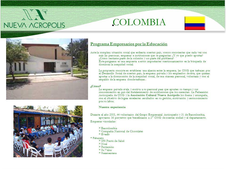 COLOMBIA. Programa Empresarios por la Educación Ante la compleja situación social que enfrenta nuestro país, somos conscientes que cada vez son más la