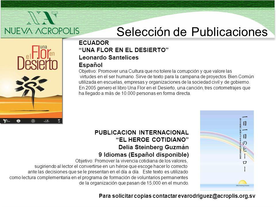 Selección de Publicaciones ECUADOR UNA FLOR EN EL DESIERTO Leonardo Santelices Español Objetivo: Promover una Cultura que no tolere la corrupción y qu