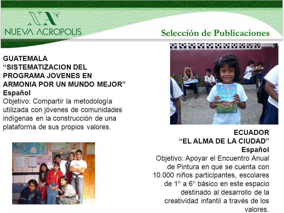Selección de Publicaciones GUATEMALA SISTEMATIZACION DEL PROGRAMA JOVENES EN ARMONIA POR UN MUNDO MEJOR Español Objetivo: Compartir la metodología uti