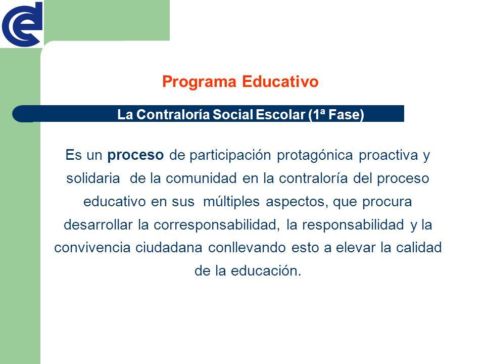 Es un proceso de participación protagónica proactiva y solidaria de la comunidad en la contraloría del proceso educativo en sus múltiples aspectos, qu