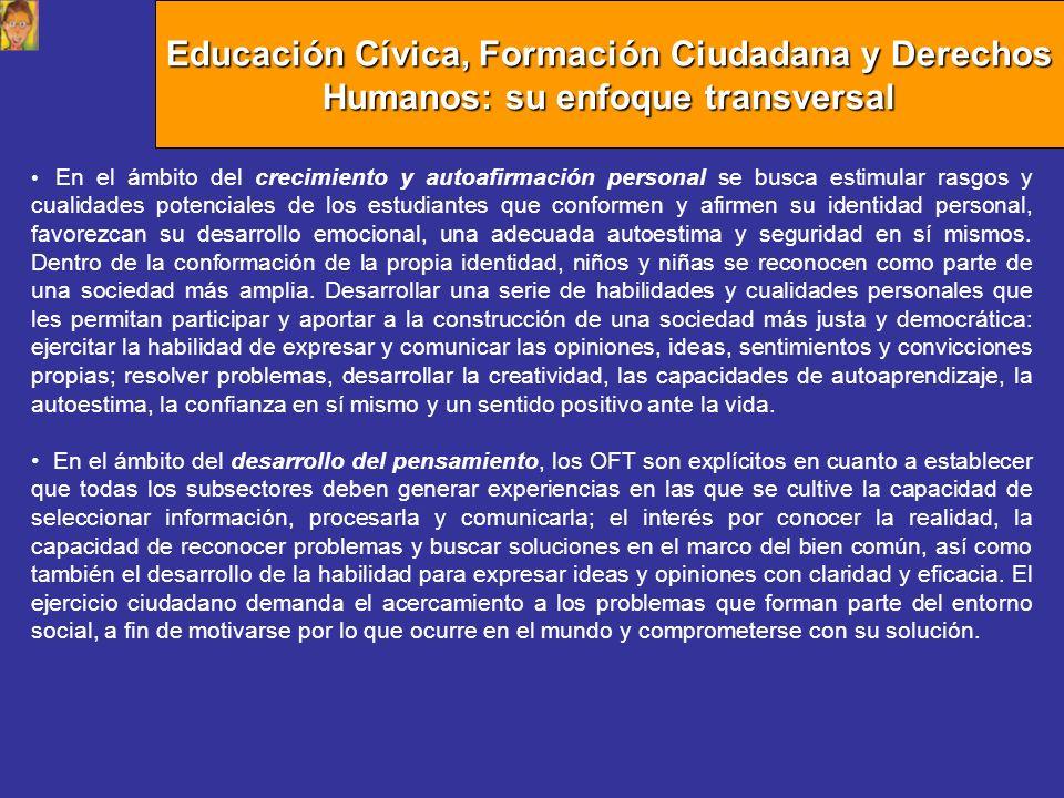 Educación Cívica, Formación Ciudadana y Derechos Humanos: su enfoque transversal En el ámbito del crecimiento y autoafirmación personal se busca estim